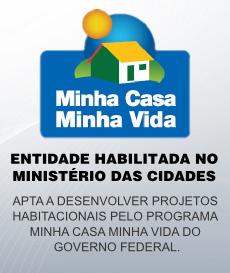 Entidade habilitada no ministério das cidades, progra minha casa minha vida